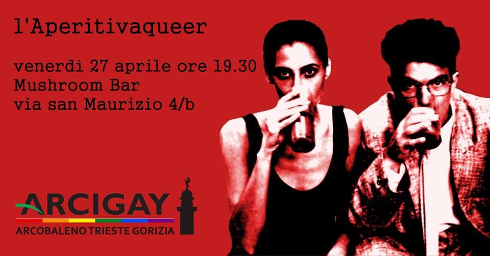 L'AperitivaQueer di aprile con ArcigayArcobaleno Trieste Gorizia